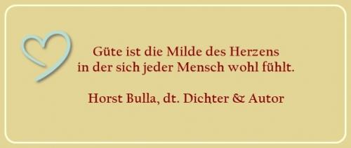 Bildzitat - Güte ist die Milde - Zitat von Horst Bulla