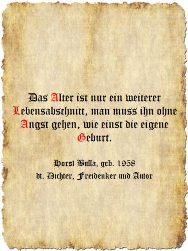 Das Alter ist nur ein weiterer Lebensabschnitt - Zitat Horst Bulla