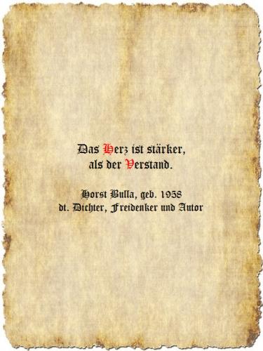 Das Herz ist stärker, als der Verstand. - Zitat Horst Bulla