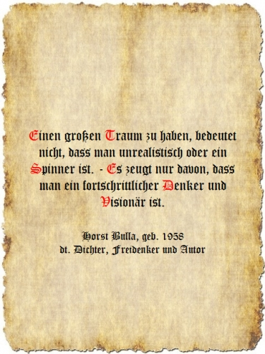 Einen großen Traum zu haben - Zitat Horst Bulla