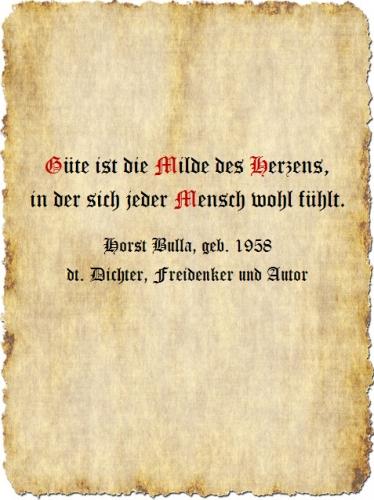 Güte ist die Milde des Herzens - Zitat Horst Bulla