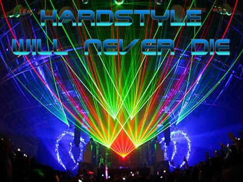 Hardstyle will never die