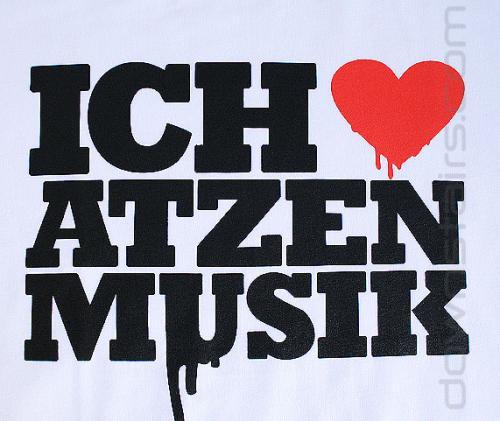 I love Atzenmusik