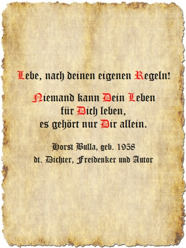 Lebe nach deinen eigenen Regeln - Zitat Horst Bulla